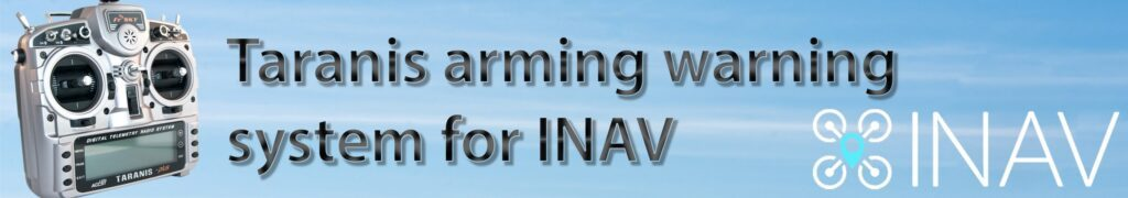 FrSKY Taranis - arming warning system for INAV
